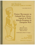 Protest movements in colonial East Africa : aspects of early African response to European rule by Robert W. Strayer, Edward I. Steinhart, Robert M. Maxon, and Robert G. Gregory