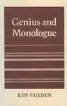 Genius and Monologue by Ken Frieden