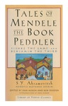 Tales of Mendele the Book Peddler by Ken Frieden and Dan Miron