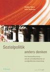 Sozialpolitik Anders Denken. Das Verursacherprinzip – von der Umweltpolitischen zur sSozialpolitischen Anwendung